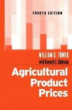Agricultural Product Prices by William G. Tomek and Kenneth L. Robinson;2003 HC