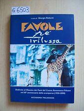 G. ROBERTI - FAVOLE PE' TRILUSSA - ACCADEMIA TRILUSSIANA - 2000