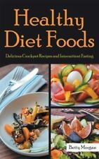 Healthy Diet Foods: Delicious Crockpot Recipes and Intermittent Fasting (Paperba