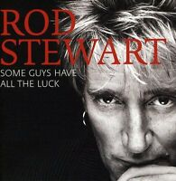 ROD STEWART SOME GUYS HAVE ALL THE LUCK CD (THE VERY BEST OF / GREATEST HITS)