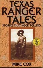 New! Texas Ranger Tales : Stories That Need Telling by Mike Cox Paperback