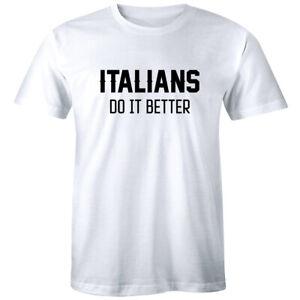 Italians Do It Better Men's T-Shirt Funny Italy Country Pride Humor Tee