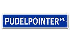 "7154 Ss Pudelpointer 4"" x 18"" Novelty Street Sign Aluminum"