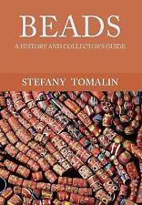 Beads : A History and Collector's Guide, Paperback by Tomalin, Stefany, Isbn-.