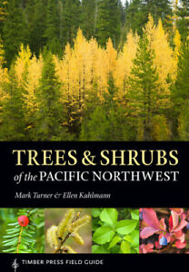 Trees and Shrubs of the Pacific Northwest (Timber Press Field Guides)