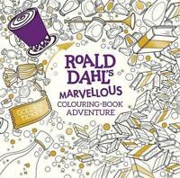 Roald Dahl's Marvellous Colouring-Book Adventure (Colouring Books) by Dahl, Roal