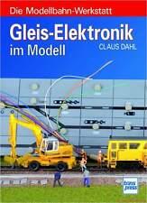 Fachbuch Gleis-Elektronik im Modell, Die Modellbahn-Werkstatt, Bauanleitung, NEU