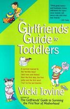 The Girlfriends' Guide to Toddlers by Vicki Iovine (1999, Paperback)