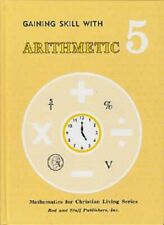 Rod and Staff- Math - Gaining Skill with Arithmetic 5 Textbook