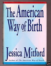 AMERICAN WAY OF BIRTH-JESSICA MITFORD SIGNED 1ST-RARE--VERY GOOD CONDITION