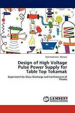 USED (LN) Design of High Voltage Pulse Power Supply for Table Top Tokamak: Exper