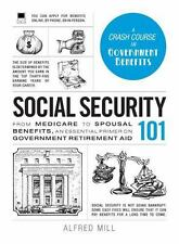 Adams 101: Social Security 101 : From Medicare to Spousal Benefits, an...