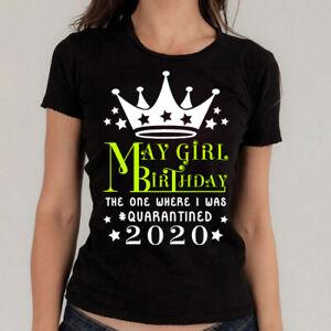 May Girl Birthday (2021) T-Shirt Quarantine Lockdown Top Gift Friend And Family