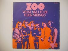 ZOO : WHAT AM I TO BE / FOUR STRINGS ♦ 45 TOURS PORT GRATUIT ♦