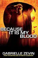 Because It Is My Blood (Gabrielle Zevin Birthright Trilogy), Zevin, Gabrielle, V