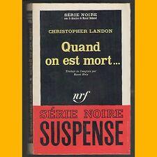 Collection Série Noire N° 955 QUAND ON EST MORT… Christopher Landon 1965
