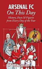 Arsenal FC - On This Day - The Gunners Gooners - History Facts and Figures book