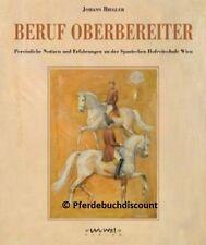Johann Riegler: Beruf Oberbereiter -  Spanische Hofreitschule Wien -  NEU !