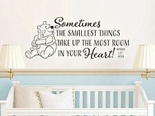 Winnie The Pooh Sometimes the smallest things take up the most room in your hear