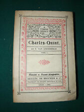 E. VAN ARENBERGH - CHARLES QUINT - TOME 1 - 1890   A13