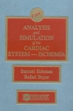 Analysis and Simulation of the Cardiac System- Ischemia (1989, Hardcover)