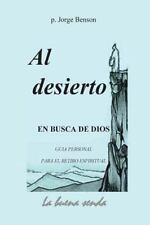 Al Desierto, en Busca de Dios : Guia Personal para el Retiro Espiritual by...