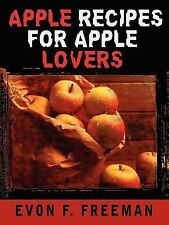 Apple Recipes for Apple Lovers by Evon F. Freeman (2003, Paperback)