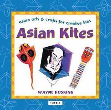 Asian Kites: Asian Arts & Crafts for Creative Kids (Hardback or Cased Book)