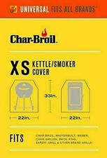 """Char-Broil Xs Universal Cover for Kettle / Smoker - 33"""" x 22"""" x 22"""""""