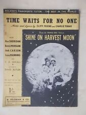 VINTAGE SHEET MUSIC - TIME WAITS FOR NO ONE - SHINE ON HARVEST MOON