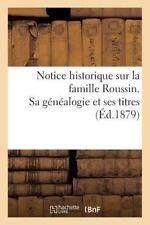 Notice Historique Sur La Famille Roussin. Sa Genealogie Et Ses Titres (Paperback
