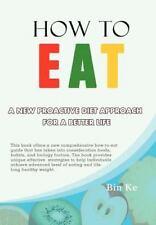 HOW TO EAT - KE, BIN - NEW HARDCOVER BOOK