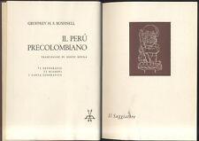 IL PERÙ PRECOLOMBIANO di Geoffrey H S Bushnell - I edizione  Il Saggiatore 1958
