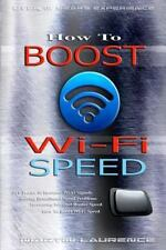 Wi-Fi : How to Boost Wi-Fi Speed, DIY Hacks to Increase Speed, How to Boost...