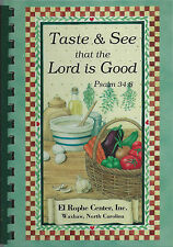 *WAXHAW NC 2004 EL ROPHE CENTER COOK BOOK *TASTE & SEE THAT THE LORD IS GOOD