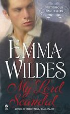 My Lord Scandal: Notorious Bachelors 2010 by Wildes, Emma Book