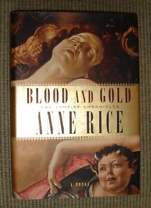 BLOOD AND GOLD by Anne Rice (2001, Hardcover) -1st-1st- SUPER NICE