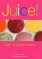 Juice Over 110 Delicious Recipes,Pippa Cuthbert, Lindsay Cameron Wilson