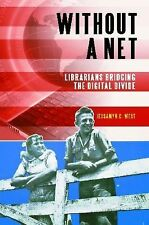 Without a Net: Librarians Bridging the Digital Divide-ExLibrary