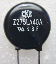 Z275LA40A CKE S3F METAL OXIDE VARISTOR 275VMA 350VMD 140WTM 5- PC LOT