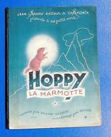 Hoppy la Marmotte. Dessins de PELLOS. Librairie Landru Chamonix 1945. EO