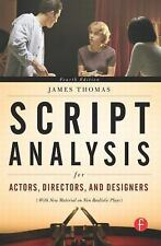 SCRIPT ANALYSIS FOR ACTORS, DIRECTORS, AND DESIGNERS By James Thomas used