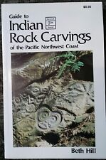 Guide To Indian Rock Carvings Of The Pacific Northwest Coast Hill 1993 OOP Rare!