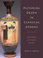 Picturing Death in Classical Athens: The Evidence of the White Lekythoi (Cambrid