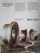 5/1972 PUB ALCOA WHEEL TITANIUM PRECISION FORGING AEROSPACE INDUSTRY ORIGINAL AD