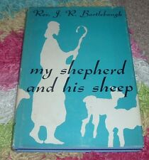 1968 My Shepherd And His Sheep Reverend J R Bartlebaugh hc/dj Jesus Christ