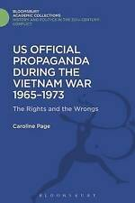 U.S. Official Propaganda During the Vietnam War, 1965-1973: The Limits of...