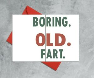 BORING OLD FART - bold wonderful caring Folding funny FATHERS DAY BIRTHDAY card