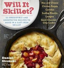 Will It... ?: Will It Skillet? : 53 Irresistible and Unexpected Recipes to...