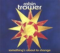 Robin Trower - SOMETHING'S ABOUT TO CHANGE [CD]